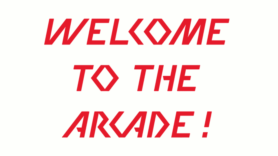 Welcome to the Arcade !